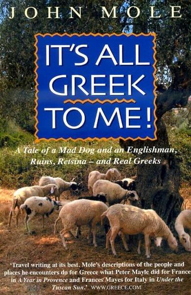 It's All Greek to Me! 9781857883756 John Mole Nicholas Brealey Publishing   Reisverhalen Griekenland