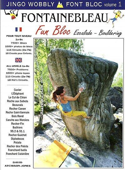 Fontainebleau Fun Bloc 9781873665152  Jingo Wobbly   Klimmen-bergsport Parijs, Île-de-France