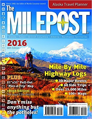 Milepost Alaska 2016 9781892154354  Willems Adventure Wegenatlassen  Wegenatlassen Alaska