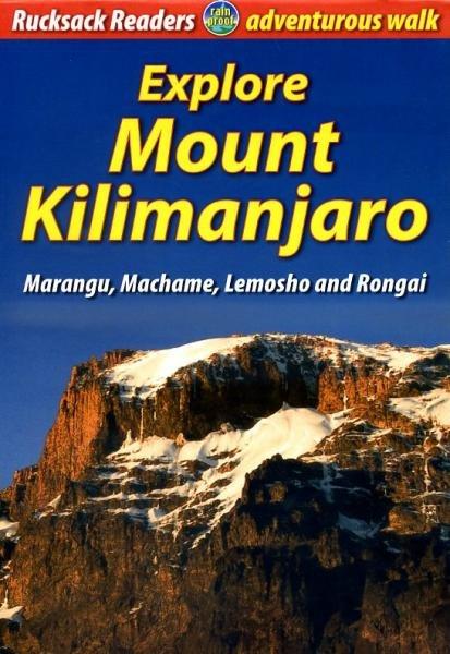Explore Mount Kilimanjaro 9781898481584  Rucksack Readers   Meerdaagse wandelroutes, Wandelgidsen Tanzania, Zanzibar