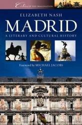 Cities of Imagination: Madrid 9781902669274 Nash Signal   Reisgidsen Madrid