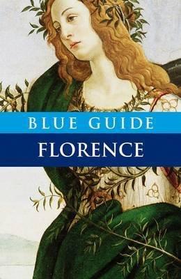 Blue Guide Florence 9781905131525  Blue Guide Blue Guides  Reisgidsen Toscane, Umbrië, de Marken