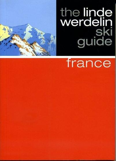 France 9781905636747 Linde Morten,  Jorn Werdelin Beautiful Books Limited Linde Werdelin Ski Guides  Wintersport Rhône, Alpen, Corsica
