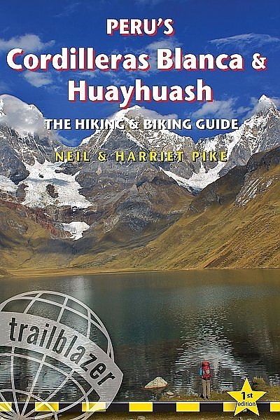 Cordilleras Blanca & Huayhuash 9781905864638  Trailblazer   Meerdaagse wandelroutes, Wandelgidsen Peru