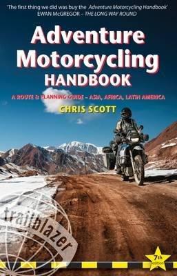 Adventure Motorcycling Handbook 9781905864737 Scott Trailblazer   Motorsport, Reisgidsen Reisinformatie algemeen