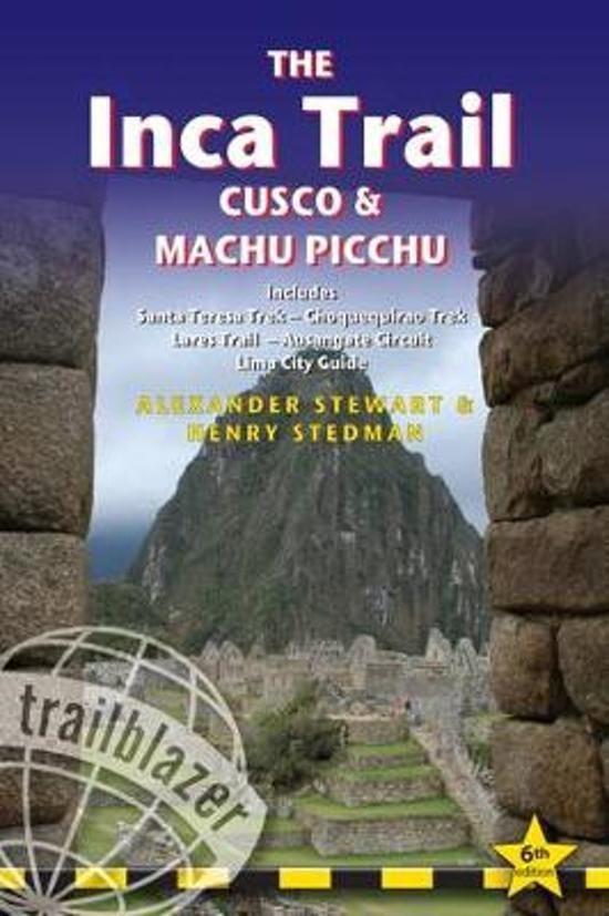 Inca Trail, Cusco & Machu Picchu 9781905864881  Trailblazer Walking Guides  Meerdaagse wandelroutes, Wandelgidsen Peru