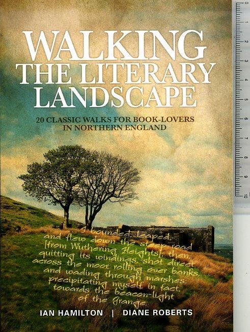 Walking the Literary Landscape 9781906148782  Vertebrate Publishing   Wandelgidsen Noord-Engeland