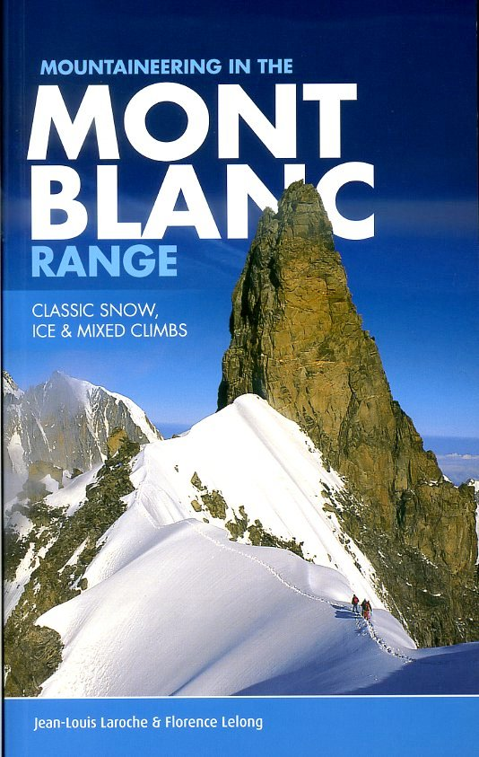 Mountaineering in the Mont Blanc Range 9781906148812  Vertebrate Publishing   Geen categorie
