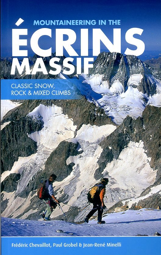 Mountaineering in the Ecrins Massif 9781906148829  Vertebrate Publishing   Klimmen-bergsport Écrins, Queyras