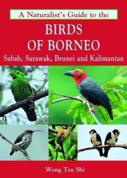 A naturalist's guide to the Birds of Borneo 9781906780685  John Beaufoy Publications   Natuurgidsen, Vogelboeken Indonesië