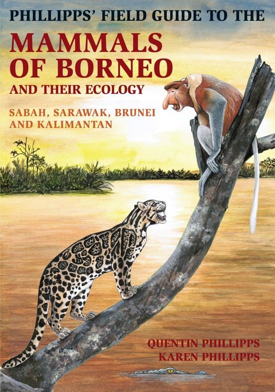 Field Guide to the Mammals of Borneo 9781906780920  John Beaufoy   Natuurgidsen Zuid-Oost Azië