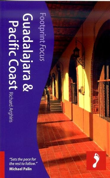 Focus Guadelajara and Pacific Coast 9781908206107  Footprint Handbooks Footprint Focus Guides  Reisgidsen Mexico behalve Yucatan