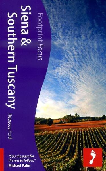 Focus Siena and Southern Tuscany 9781908206527  Footprint Handbooks Footprint Focus Guides  Reisgidsen Toscane, Umbrië, de Marken