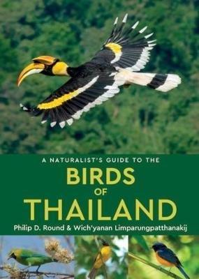 Birds of Thailand | vogelgids 9781909612099 Philip D. Round and Wicha Narungsri John Beaufoy Publishing   Natuurgidsen, Vogelboeken Thailand