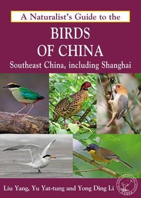 A naturalist's guide to The Birds of China 9781909612235  John Beaufoy Photographic Guides  Natuurgidsen, Vogelboeken China (Tibet: zie Himalaya)