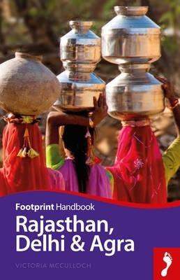 Rajasthan, Delhi & Agra Handbook 9781910120583  Footprint Handbooks   Reisgidsen India