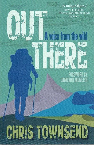 Out There - Chris Townsend 9781910124727 Chris Townsend Sandstone Press   Wandelgidsen Reisinformatie algemeen