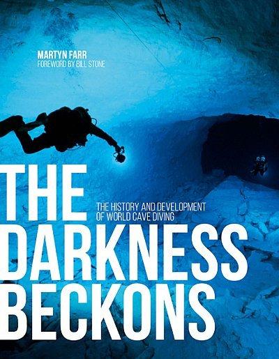 The Darkness Beckons | Martyn Farr 9781910240748 Martyn Farr Vertebrate Publishing   Duik sportgidsen Wereld als geheel