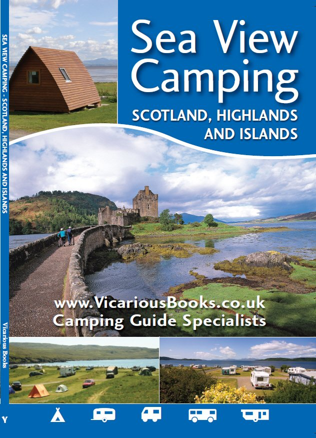 Sea View Camping Scotland, Highlands and Islands 9781910664032  Vicarious Books Media   Campinggidsen Schotland