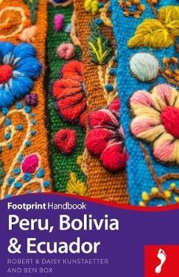Footprint Handbook to Peru, Bolivia & Ecuador 9781911082194  Footprint Handbooks   Reisgidsen Ecuador, Peru, Bolivia