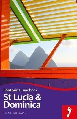 St Lucia & Dominica Handbook 9781911082262  Footprint Handbooks   Reisgidsen Overig Caribisch gebied