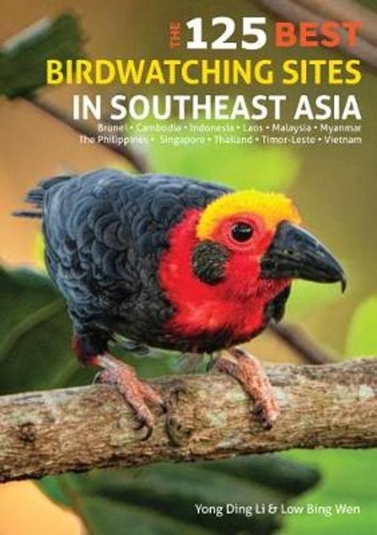 125 Best Bird Watching Sites in Southeast Asia 9781912081523  John Beaufoy Publishing   Natuurgidsen Zuid-Oost Azië
