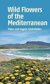 Wild Flowers of the Mediterranean 9781912081707 Peter Schönfelder John Beaufoy   Natuurgidsen Zuid-Europa / Middellandse Zee