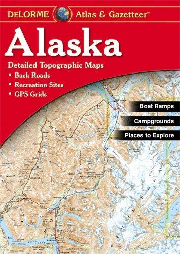 Alaska Delorme Atlas & Gazetteer 9781946494115  Delorme Delorme Atlassen  Wegenatlassen Alaska
