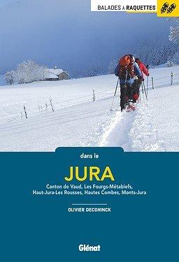 Balades en raquettes dans le Jura (F) | sneeuwschoenwandelgids 9782344018163 Olivier Deconinck Glénat   Wandelgidsen, Wintersport Jura, Franche-Comté