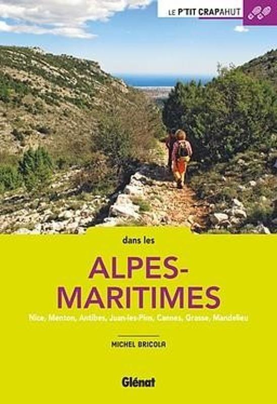 Le p'tit crapahut: dans les Alpes-Maritimes 9782344027769 Michel Bricola Glénat Crapahut  Reizen met kinderen, Wandelgidsen Var, Côte d'Azur, Mercantour