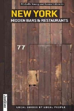 New York Hidden Bars and Restaurants 9782361951337  Jonglez   Restaurantgidsen New York, Pennsylvania, Washington DC