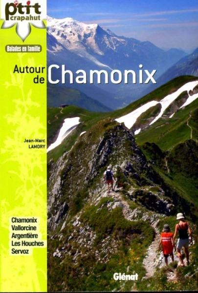 Le p'tit crapahut: Autour de Chamonix 9782723473934  Glénat Crapahut  Wandelgidsen Tirol & Vorarlberg