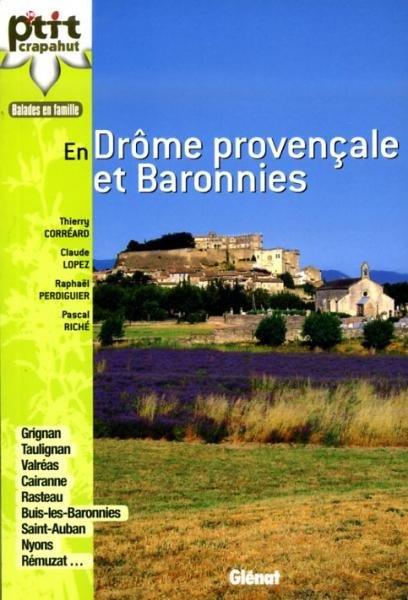 Le p'tit crapahut: En Drôme Provençale et Baronnies 9782723478403  Glénat Crapahut  Reizen met kinderen, Wandelgidsen Drôme, Vercors