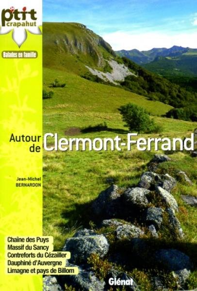 Le p'tit crapahut: Autour de Clermont-Ferrand 9782723480642  Glénat Crapahut  Reizen met kinderen, Wandelgidsen Auvergne