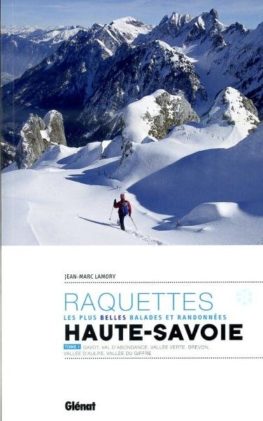 Haute-Savoie Tome 1;  balades & randonnées à raquettes 9782723497428  Glénat Raquettes  Wintersport Lyon, Ain, Savoie, Mont Blanc, Vanoise, Chartreuse