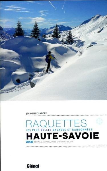 Haute-Savoie Tome 2:  balades & randonnées à raquettes 9782723497435  Glénat Raquettes  Wintersport Lyon, Ain, Savoie, Mont Blanc, Vanoise, Chartreuse