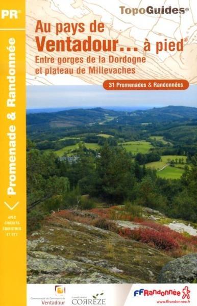 P191  Au Pays de Ventadour , Corrèze | wandelgids 9782751403125  FFRP Topoguides  Wandelgidsen Haute-Vienne, Creuse, Corrèze