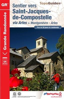 TG6531 le Chemin d'Arles | wandelgids Jacobsroute * 9782751403392  FFRP Topoguides  Wandelgidsen Provence, Haute-Provence, Verdon, Côte d'Azur