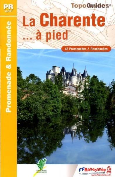 D016  La Charente... à pied | wandelgids 9782751405105  FFRP Topoguides  Wandelgidsen, Wijnreisgidsen Loire Atlantique, Charente, Vendée