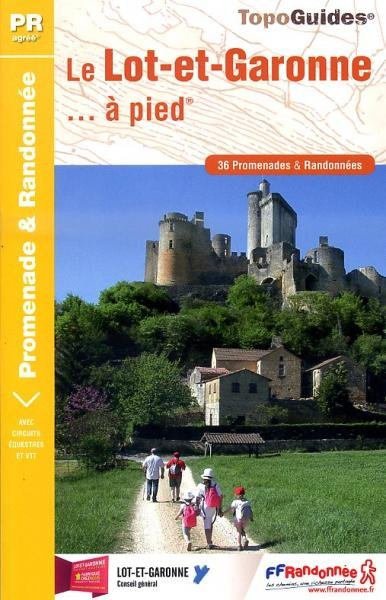 D047  Lot & Garonne... à pied 9782751405907  FFRP Topoguides  Wandelgidsen