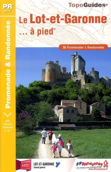 D047  Lot & Garonne... à pied | wandelgids 9782751405907  FFRP Topoguides  Wandelgidsen Dordogne, Lot, Tarn
