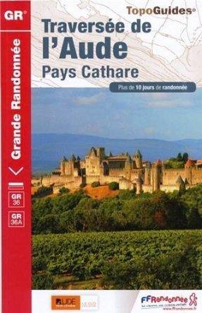TG360 Traversée de l'Aude - Pays cathare 9782751406539  FFRP Topoguides  Meerdaagse wandelroutes, Wandelgidsen Franse Pyreneeën, Toulouse, Gers, Garonne, Languedoc, Hérault, Aude, Tarn