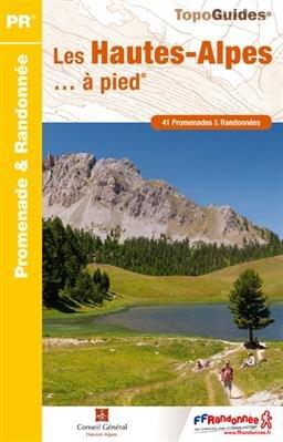 D005 Hautes Alpes... à pied 9782751406942  FFRP Topoguides  Wandelgidsen tussen Valence, Briançon, Camargue en Nice