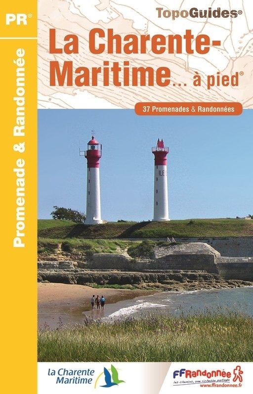 D017  la Charente-Maritime... à pied | wandelgids 9782751407635  FFRP Topoguides  Wandelgidsen Loire Atlantique, Charente, Vendée