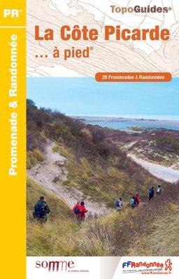P804  La Côte Picarde... à pied - Picardië 9782751407772  FFRP Topoguides  Wandelgidsen Picardie, Nord, Aisne, Pas-de-Calais