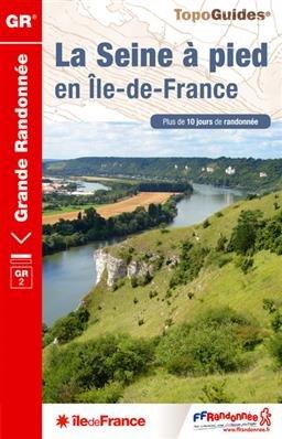 TG203 La Seine à pied en Île-de-France GR-2 9782751407895  FFRP Topoguides  Meerdaagse wandelroutes, Wandelgidsen Parijs, Île-de-France