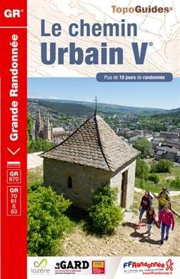 TG670  Le chemin Urbain V 9782751407932  FFRP Topoguides  Meerdaagse wandelroutes, Wandelgidsen Cevennen, Lozère, Gard en Aveyron