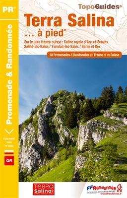 RE21 Terra Salina | wandelgids 9782751408083  FFRP Topoguides  Wandelgidsen Berner Oberland, Basel, Jura, Genève, Franse Jura