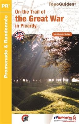RE23  On the Trail of the Great War in Picardy | wandelgids 9782751408779  FFRP Topoguides  Historische reisgidsen, Wandelgidsen Picardie, Nord, Aisne, Pas-de-Calais