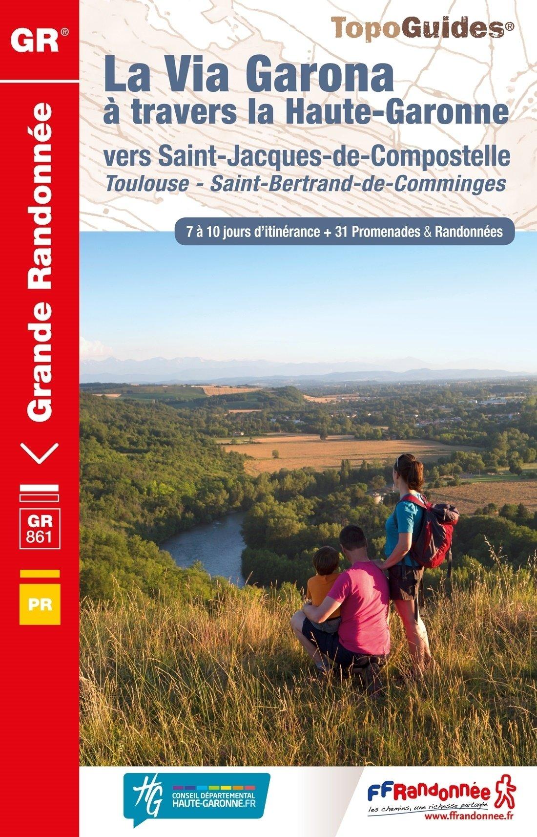 TG861  La Via Garona | wandelgids Jacobsroute 9782751409189  FFRP Topoguides  Santiago de Compostela, Wandelgidsen Franse Pyreneeën, Lot, Tarn, Toulouse